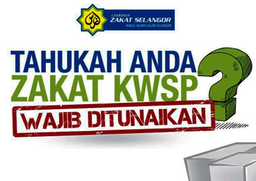 Perkara Yang Anda Perlu Tahu Mengenai Zakat KWSP